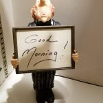 Yes, you will have a very good morning!